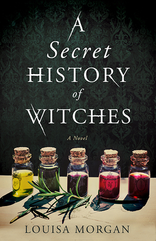 A Secret History of Witches by Louisa Morgan – Inked Book Reviews