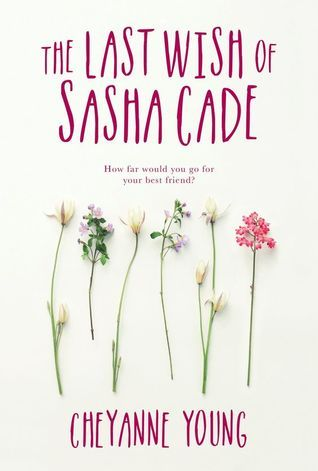 The Last Wish of Sasha Cade by Cheyanne Young (ARC Review) – Tale of a Bookworm