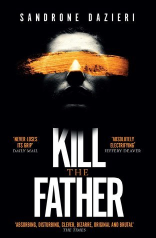 Kill the Father by Sandrone Dazieri – Inked Book Reviews