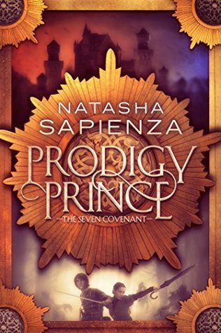 Prodigy Prince (The Seven Covenant Book 1) by Natasha Sapienza