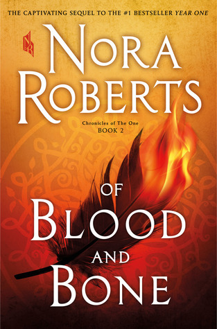 Of Blood and Bone (Chronicles of The One #2) by Nora Roberts – Inked Book Reviews