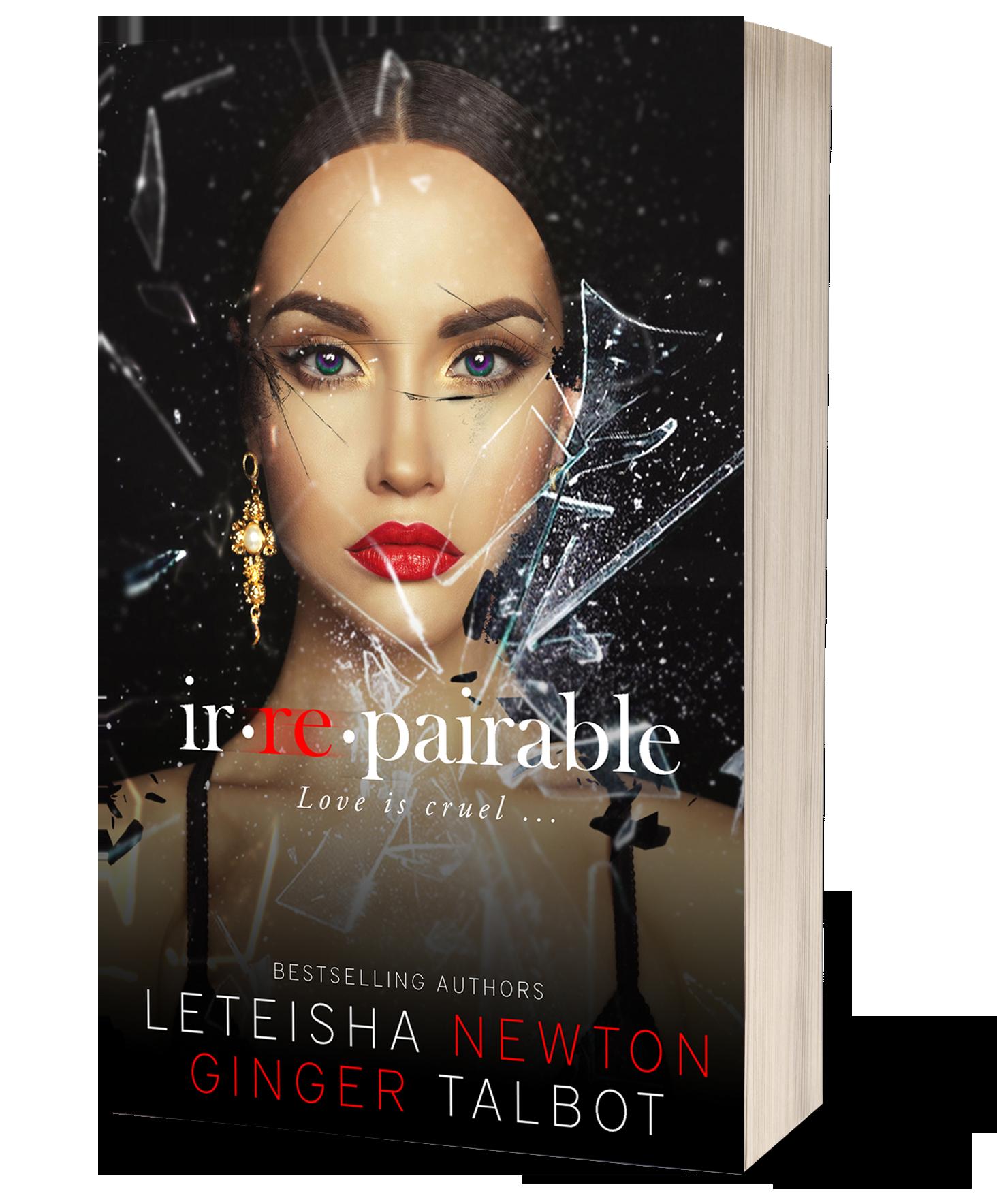 LeTeisha Newton - Irrepairable (Pinnacle Heirs Book 1) cover