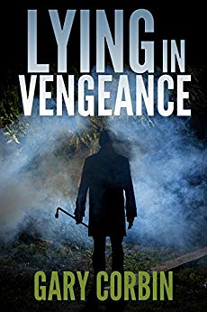 Lying in Vengeance (Lying Injustice Thrillers Book 2) - Kindle edition by Gary Corbin. Literature & Fiction Kindle eBooks @ Amazon.com.