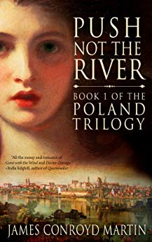 Push Not the River (The Poland Trilogy Book 1) eBook: James Conroyd Martin: Amazon.co.uk: Kindle Store