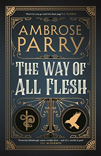 The Way of All Flesh by Ambrose Parry – Inked Book Reviews