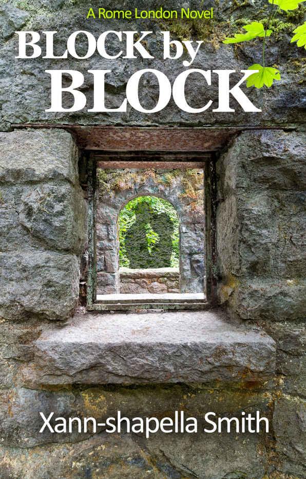 Block by Block: A Rome London Novel