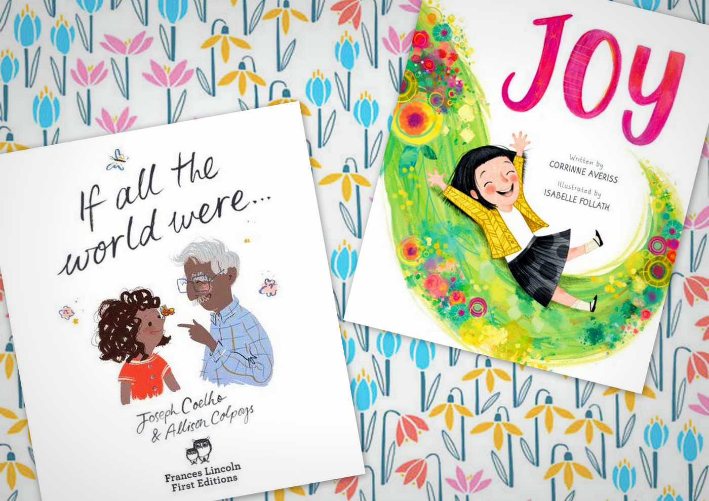 Joy by Corrine Averiss & If All the World by Joseph Coelho – Tale of a Bookworm