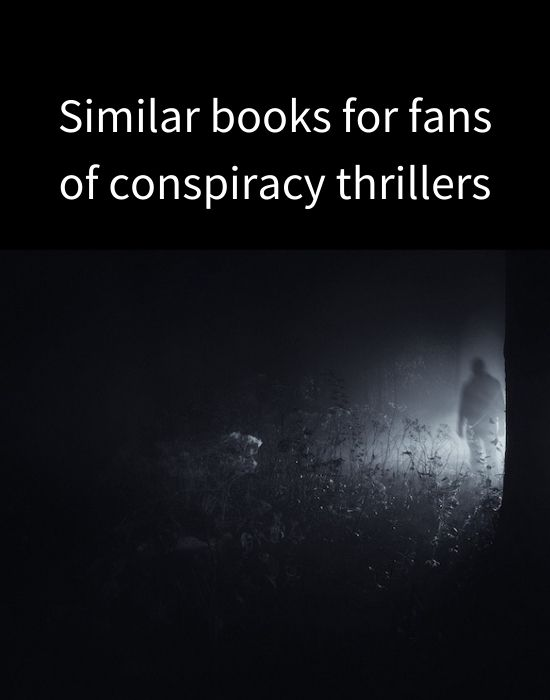 For Book Fans of Conspiracy Thrillers