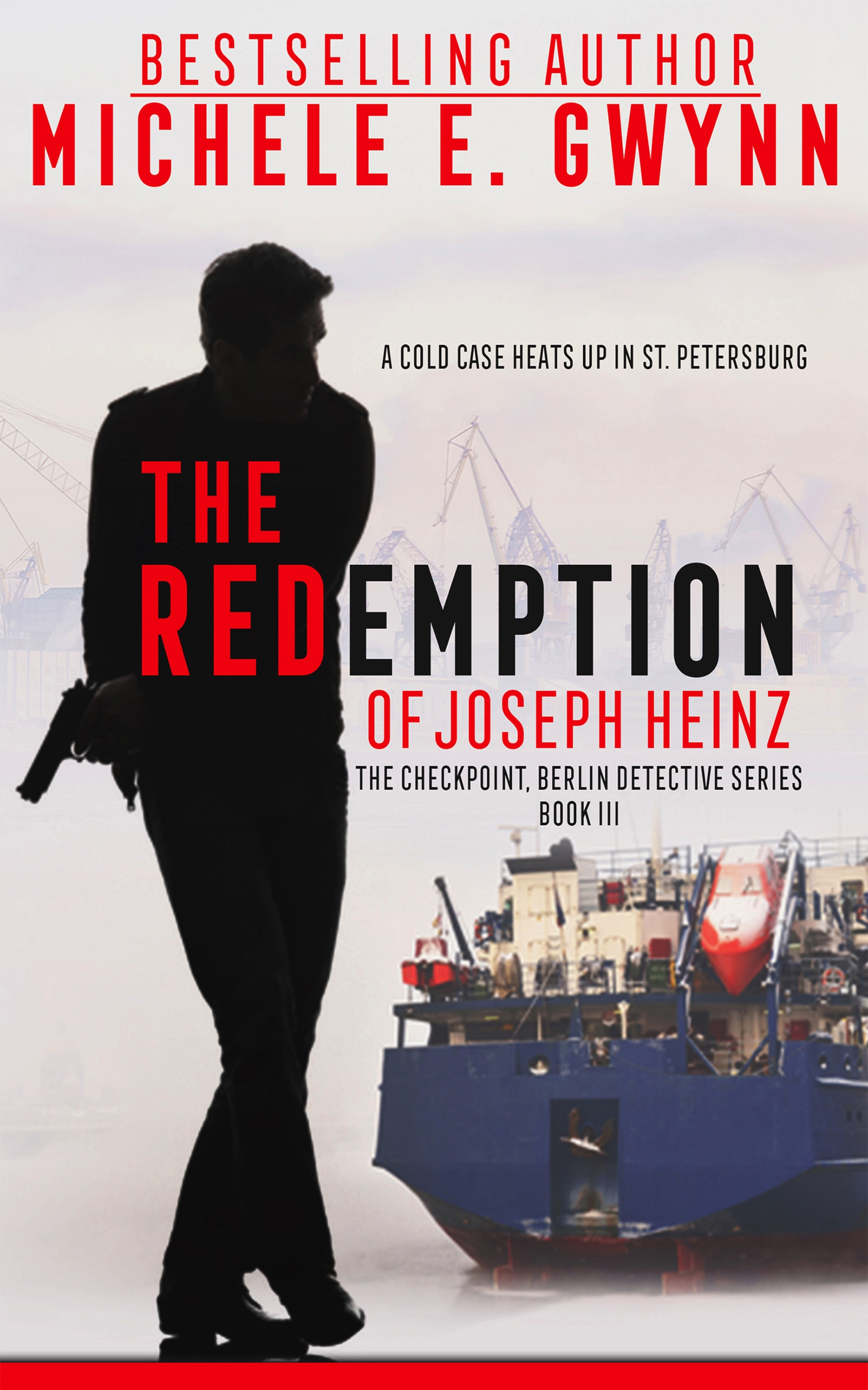 The Redemption of Joseph Heinz, The Checkpoint, Berlin Detective Series Book 3 by Michele E. Gwynn